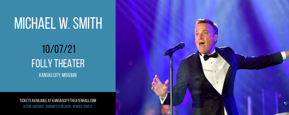 Michael W. Smith [CANCELLED] at Folly Theater